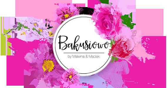 Bakusiowo.pl | Najpopularniejszy blog parentingowy w Polsce
